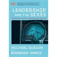 Leadership and the Sexes : Using Gender Science to Create Success in Business by Gurian, Michael; Annis , Barbara, 9780787997038