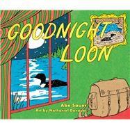 Goodnight Loon by Sauer, Abe; Davauer, Nathaniel, 9780816697038