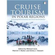 Cruise Tourism in Polar Regions: Promoting Environmental and Social Sustainability? by Luck,Michael ;Luck,Michael, 9781138967038
