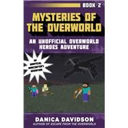 Mysteries of the Overworld by Davidson, Danica, 9781510727038