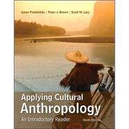Applying Cultural Anthropology: An Introductory Reader by Podolefsky, Aaron; Brown, Peter; Lacy, Scott, 9780078117039
