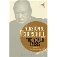 The World Crisis Volume V The Unknown War by Churchill, Sir Winston S., 9781472587039