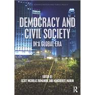 Democracy and Civil Society in a Global Era by Romaniuk; Scott Nicholas, 9781498707039