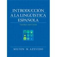 Introduccion A La Linguistica Espanola (Spanish) by Azevedo, Milton M., 9780205647040