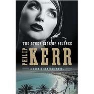 The Other Side of Silence by Kerr, Philip, 9780399177040