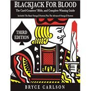 Blackjack for Blood The Card-Counters' Bible and Complete Winning Guide by Carlson, Bryce, 9781944877040