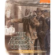 The African-American Odyssey, Volume 1 by Hine, Darlene Clark; Hine, William C.; Harrold, Stanley C., 9780205947041