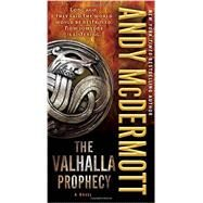 The Valhalla Prophecy by MCDERMOTT, ANDY, 9780345537041