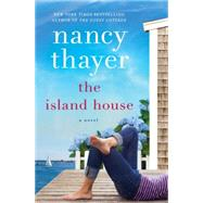 The Island House by Thayer, Nancy, 9781101967041