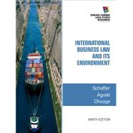 International Business Law and Its Environment by Schaffer, Agusti, Dhooge, 9781285427041
