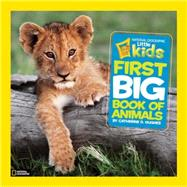 National Geographic Little Kids First Big Book of Animals by Hughes, Catherine D., 9781426307041