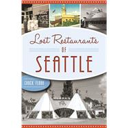 Lost Restaurants of Seattle by Flood, Charles, 9781467137041