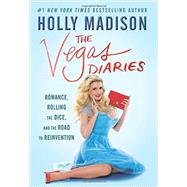 The Vegas Diaries by Madison, Holly, 9780062457042