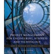 Project Management for Engineering, Business and Technology by Nicholas; John, 9780080967042