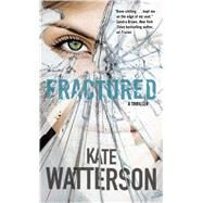 Fractured A Thriller by Watterson, Kate, 9780765387042