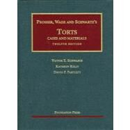 Prosser, Wade and Schwartz's Torts: Cases and Materials by Prosser, William L., 9781599417042