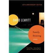 Family Dancing Stories by Leavitt, David, 9781620407042