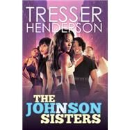 The Johnson Sisters by Henderson, Tresser, 9781622867042