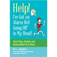 Help! I've Got an Alarm Bell Going Off in My Head! by Aspden, K. L.; Rothschild, Babette; Ra, Zita, 9781849057042