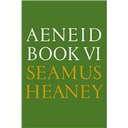 Aeneid Book VI by Heaney, Seamus, 9780374537043