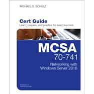 MCSA 70-741 Cert Guide Networking with Windows Server 2016 by Schulz, Michael S., 9780789757043
