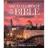Archaeology of the Bible by Isbouts, Jean-Pierre, 9781426217043
