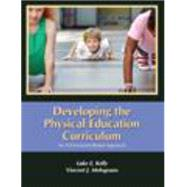 Developing the Physical Education Curriculum by Kelly, Luke E.; Melograno, Vincent J., 9781478627043