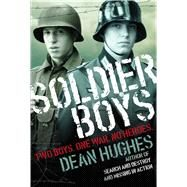 Soldier Boys by Hughes, Dean, 9781481427043