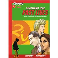 Discovering Your Past Lives An Easy-to-Use, Step-by-Step Illustrated Guidebook by Roberts, Kim; Byatt, Lucy, 9781844097043