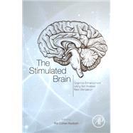 The Stimulated Brain: Cognitive Enhancement Using Non-invasive Brain Stimulation by Kadosh, Roi Cohen, 9780124047044