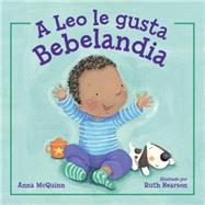 A Leo le gusta Bebelandia by Mcquinn, Anna; Hearson, Ruth, 9781580897044