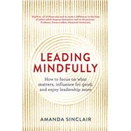 Leading Mindfully by Sinclair, Amanda, 9781925267044