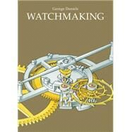 Watchmaking by Daniels, George, 9780856677045