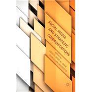 Social Media and Strategic Communications by Noor Al-Deen, Hana S.; Hendricks, John Allen, 9781137287045