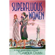 Superfluous Women A Daisy Dalrymple Mystery by Dunn, Carola, 9781250047045