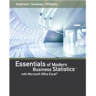 Essentials of Modern Business Statistics with Microsoft Excel by Anderson, David R.; Sweeney, Dennis J.; Williams, Thomas A., 9781285867045