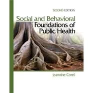Social and Behavioral Foundations of Public Health by Jeannine Coreil, 9781412957045