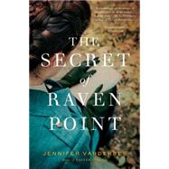 The Secret of Raven Point A Novel by Vanderbes, Jennifer, 9781439167045