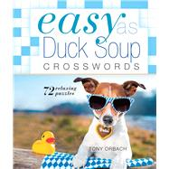Easy as Duck Soup Crosswords 72 Relaxing Puzzles by Orbach, Tony, 9781454917045