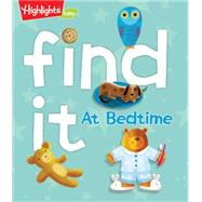 Find It at Bedtime by Archer, Peggy; Lucas, Gareth, 9781629797045