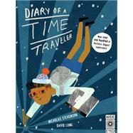 Diary of a Time Traveler by Stevenson, Nicholas; Long, David, 9781847807045