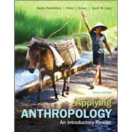 Applying Anthropology: An Introductory Reader by Podolefsky, Aaron; Brown, Peter; Lacy, Scott, 9780078117046