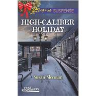 High-Caliber Holiday by Sleeman, Susan, 9780373447046