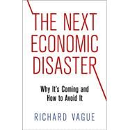 The Next Economic Disaster by Vague, Richard, 9780812247046