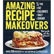Amazing Recipe Makeovers by Cooking Light, 9780848747046