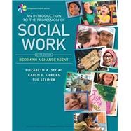 Empowerment Series: An Introduction to the Profession of Social Work by Segal, Elizabeth A.; Gerdes, Karen E.; Steiner, Sue, 9781337567046