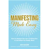 Manifesting Made Easy by Mazer, Jen; Vitale, Joe, 9781440597046
