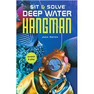 Sit & Solve® Deep Water Hangman by Ketch, Jack, 9781454907046
