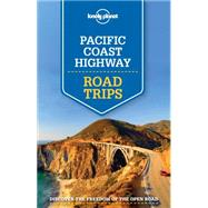 Lonely Planet Pacific Coast Highways Road Trips by Bender, Andrew; Benson, Sara; Bing, Alison; Brash, Celeste; Cavalieri, Nate, 9781743607046