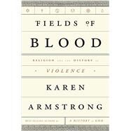 Fields of Blood by Armstrong, Karen, 9780307957047